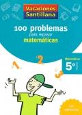 100 problemas para repasar matemáticas. 5º Primaria - Matemáticas. Vacaciones Santillana.