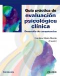 Guía práctica de evaluación psicológica clínica. Desarrollo de competencias