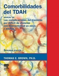 Comorbilidades del TDAH. Las complicaciones del trastorno por déficit de atención con hiperactividad en niños y adultos.