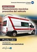 Mantenimiento mecánico preventivo del vehículo. Ciclo Formativo de Grado Medio: Emergencias Sanitarias. Pruebas libres.