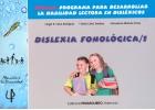 Dislexia fonológica 1. DEHALE: Programa para desarrollar la habilidad lectora en disléxicos.