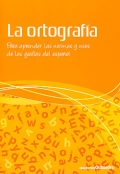 La ortografía. Para aprender las normas y usos de las grafías del español.