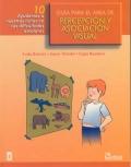 Guía para el área de percepción y asociación visual 10. Ayudemos a nuestros niños en sus dificultades escolares.