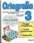 Ortografía 3. Actividades para generar competencias en la lengua escrita.