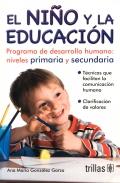 El niño y la educación. Programa de desarrollo humano: niveles primaria y secundaria.