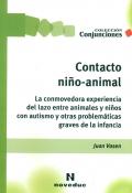 Contacto niño-animal. La conmovedora experiencia del lazo entre animales y niños con autismo y otras problemáticas graves de la infancia.