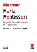 Maria Montessori. Biografía de una innovadora de la pedagogía