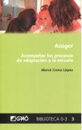 Acoger. Acompañar los procesos de adaptación a la escuela