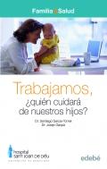 Trabajamos, ¿quién cuidará de nuestros hijos?