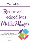 Recursos educativos multidisciplinares. Emociones, valores, coeducación, tecnologías, prevención, sostenibilidad, mindfulness