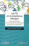 Las TIC en la enseñanza bilingüe. Recursos prácticos para la creación de actividades interactivas y motivadoras.