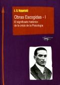 Obras escogidas - I. El significado histórico de la crisis de la psicología