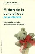 El don de la sensibilidad en la infancia. Cómo ayudar a tu hijo cuando el mundo le abruma