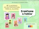 Enséñame a hablar. 1er Cuaderno de lectoescritura para el alumno. Libro de apoyo a la comprensión lectora