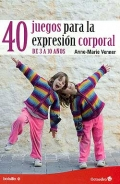 40 juegos para la expresión corporal de 3 a 10 años. (Bolsillo)