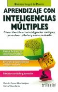 Aprendizaje con inteligencias múltiples. Cómo identificar las inteligencias múltiples, cómo desarrollarlas y cómo evaluarlas.