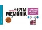 Gym memoria. Más de 90 juegos para estimular tu memoria