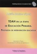 TDAH en la etapa de Educación Primaria. Propuesta de intervención educativa