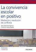 La convivencia escolar en positivo. Mediación y resolución de conflictos