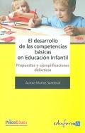 El desarrollo de las competencias básicas en Educación Infantil. Propuestas y ejemplificaciones didácticas.