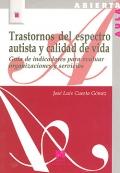 Trastornos del espectro autista y calidad de vida. Guía de indicadores para evaluar organizaciones y servicios.