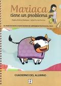 Mariaca tiene un problema. El viaje de Silvia: nuevo diario de experimentación en el aula. Cuaderno del alumno.