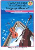 Cuaderno para Vacaciones de Lenguaje Musical. Tercer Nivel. Contiene CD.