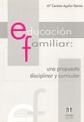 Educación familiar: Una propuesta disciplinar y curricular.