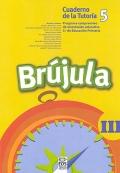 Brújula III. Cuaderno de la tutoría 5. Programa comprensivo de orientación educativa para el segundo ciclo de Educación Primaria.