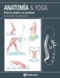 Anatomía & yoga para la salud y la postura