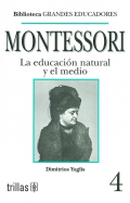 Montessori. La educación natural y el medio.