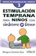 Estimulación temprana para niños con Síndrome de Down 3. Manual de desarrollo del lenguaje