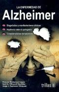 La enfermedad de Alzheimer. Diagnóstico y manifestaciones clínicas. Hipótesis sobre la patología. Consideraciones terapéuticas.
