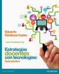 Estrategias docentes con tecnologias: Guía práctica
