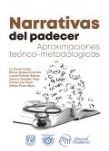 Narrativas del padecer. Aproximaciones teórico-metodológicas
