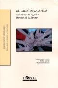 El valor de la ayuda. Equipos de ayuda frente al bullying