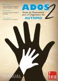 Manual del ADOS-2, Escala de observación para el diagnóstico del autismo.
