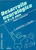 Desarrollo neurológico de 0 a 6 años. Etapas y evaluación.
