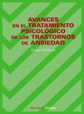 Avances en el tratamiento psicológico de los trastornos de ansiedad.