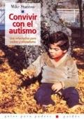 Convivir con el autismo. Una orientación para padres y educadores.