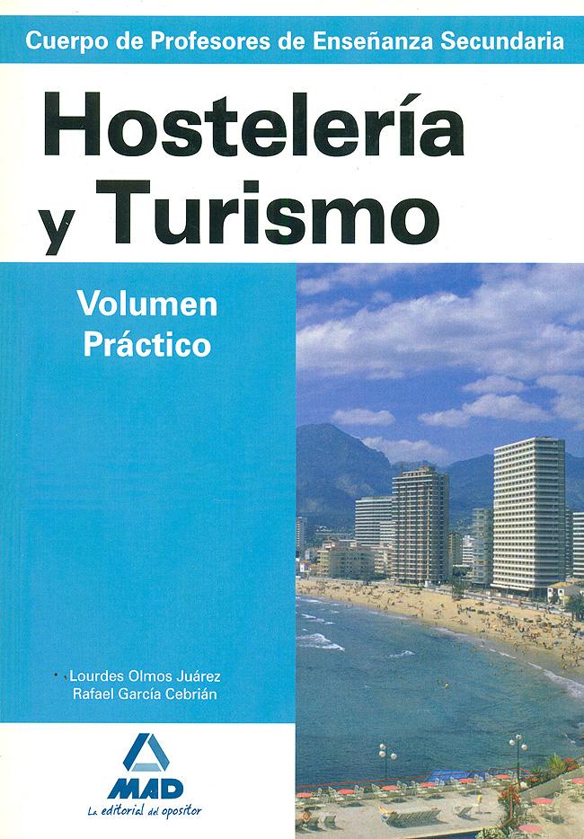 Hostelería y Turismo. Temario. Volumen Práctico. Cuerpo de