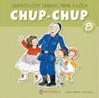 Chup-Chup 8. Leemos con Teresa, Pepe y Lola