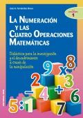 La numeración y las cuatro operaciones matemáticas. Didáctica para la investigación y el descubrimiento a través de la manipulación