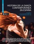 Historia de la danza contemporánea en España. Volumen I. De los últimos años de la dictadura hasta 1992