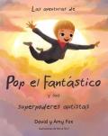 Pop el fantástico y sus superpoderes autistas