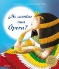 ¿Me cuentas una ópera? Contiene un CD con fragmentos de las óperas