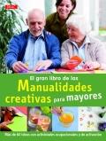 El gran libro de las manualidades creativas para mayores. Más de 60 ideas con actividades ocupacionales y de activación