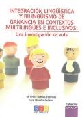Integración lingüística y bilingüismo de ganancia en contextos multilingües e inclusivos: una investigación de aula.