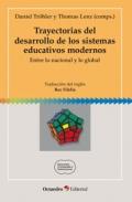 Trayectorias del desarrollo de los sistemas educativos modernos. Entre lo nacional y lo global