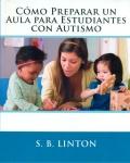 Cómo preparar un aula para estudiantes con autismo.